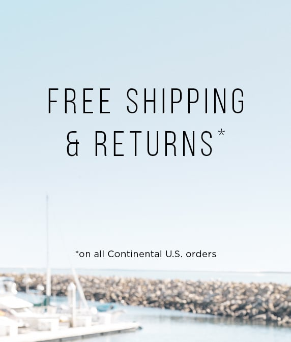 Free shipping and returns on all continental US orders