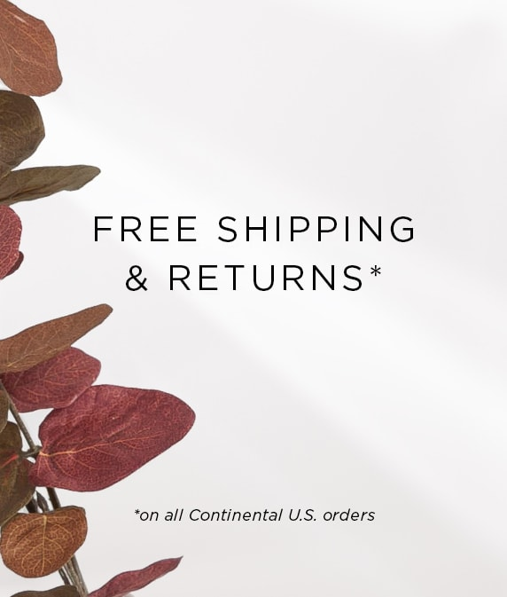 Free Shipping and Free Returns on all Continental U.S. orders